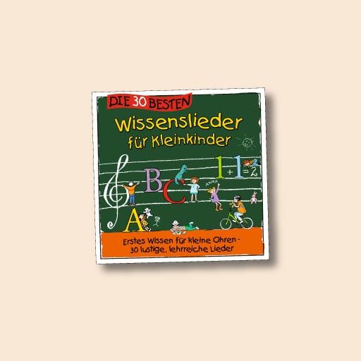Die 30 Besten, Wissenslieder für Kleinkinder